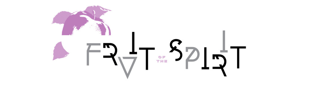 Fruit of the Spirit - Sermon Series