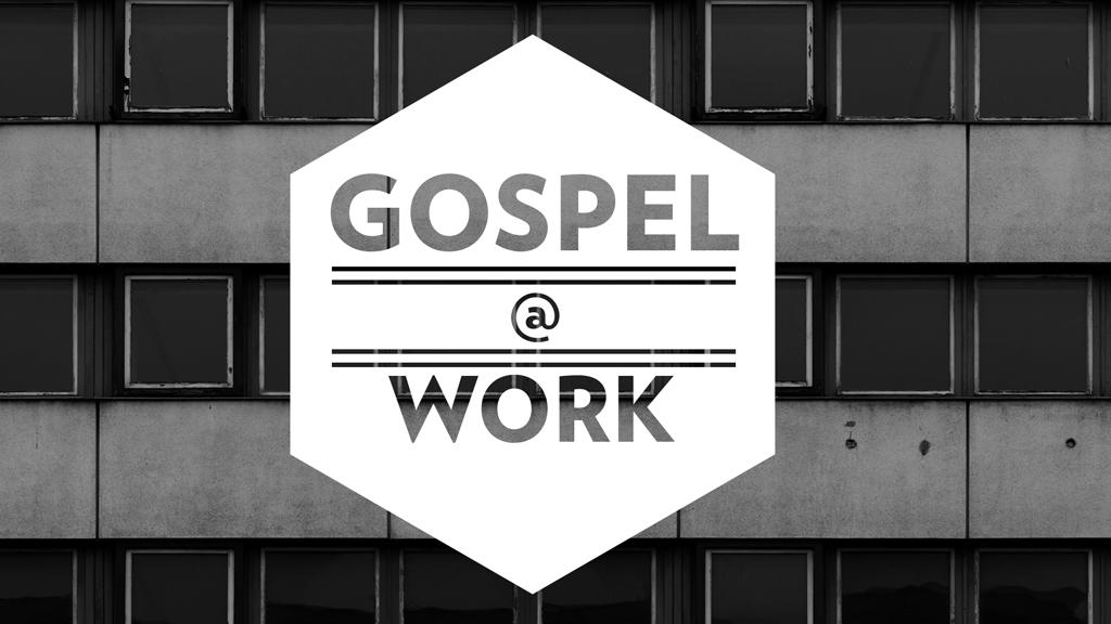 Gospel at Work