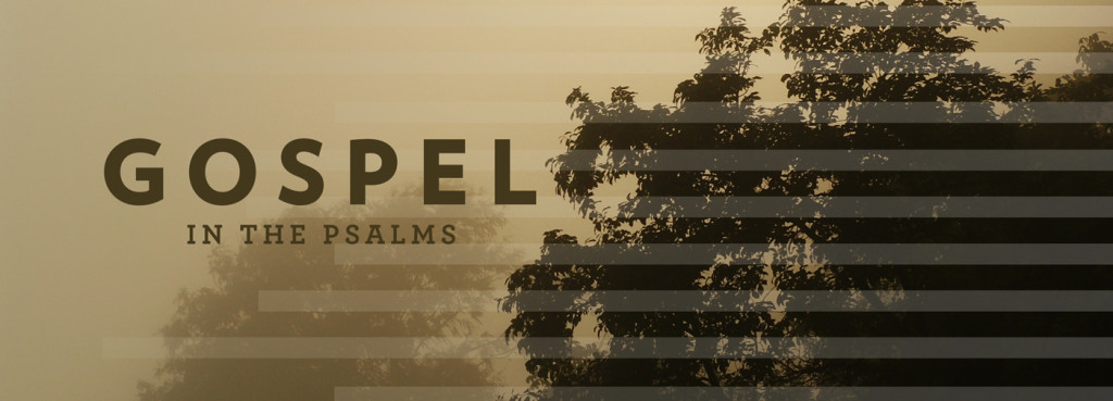 Gospel in the Psalms