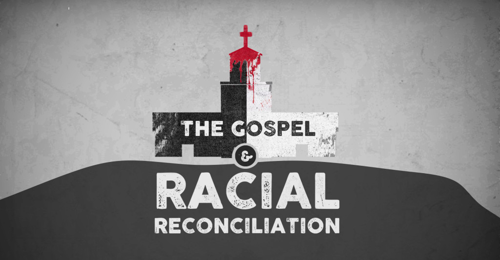 The Gospel & Racial Reconcilation