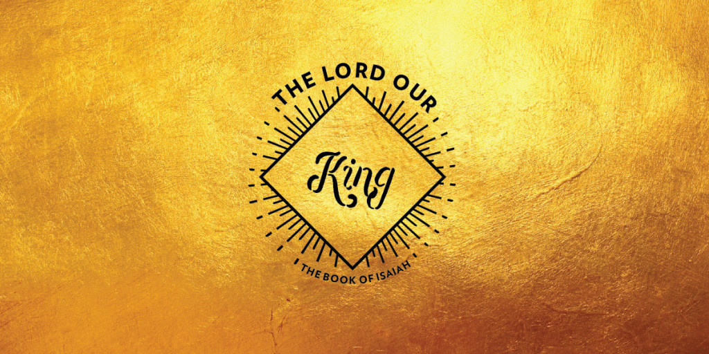 Isaiah: The Lord Our King