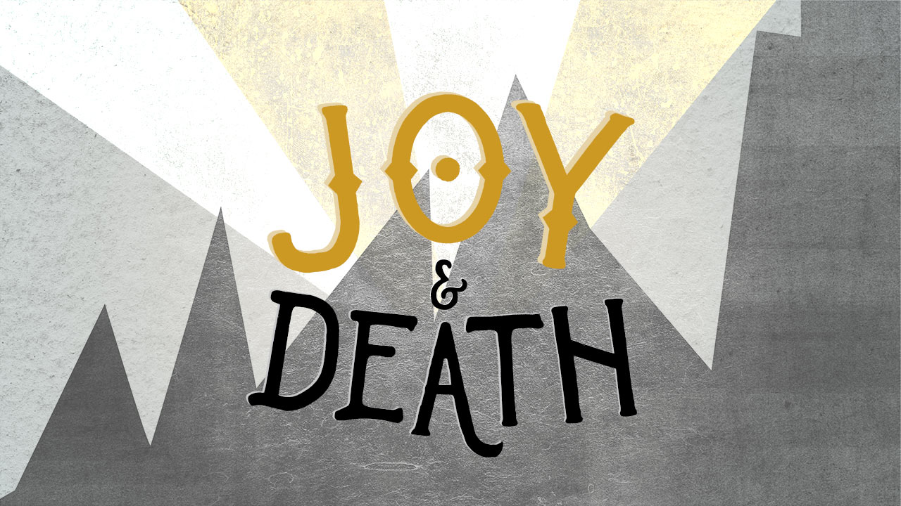Joy and Death
