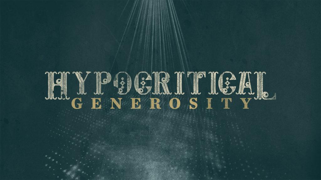 Hypocritical Generosity