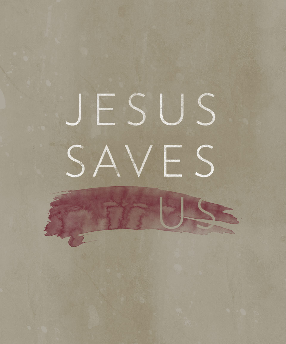 Jesus Saves Us