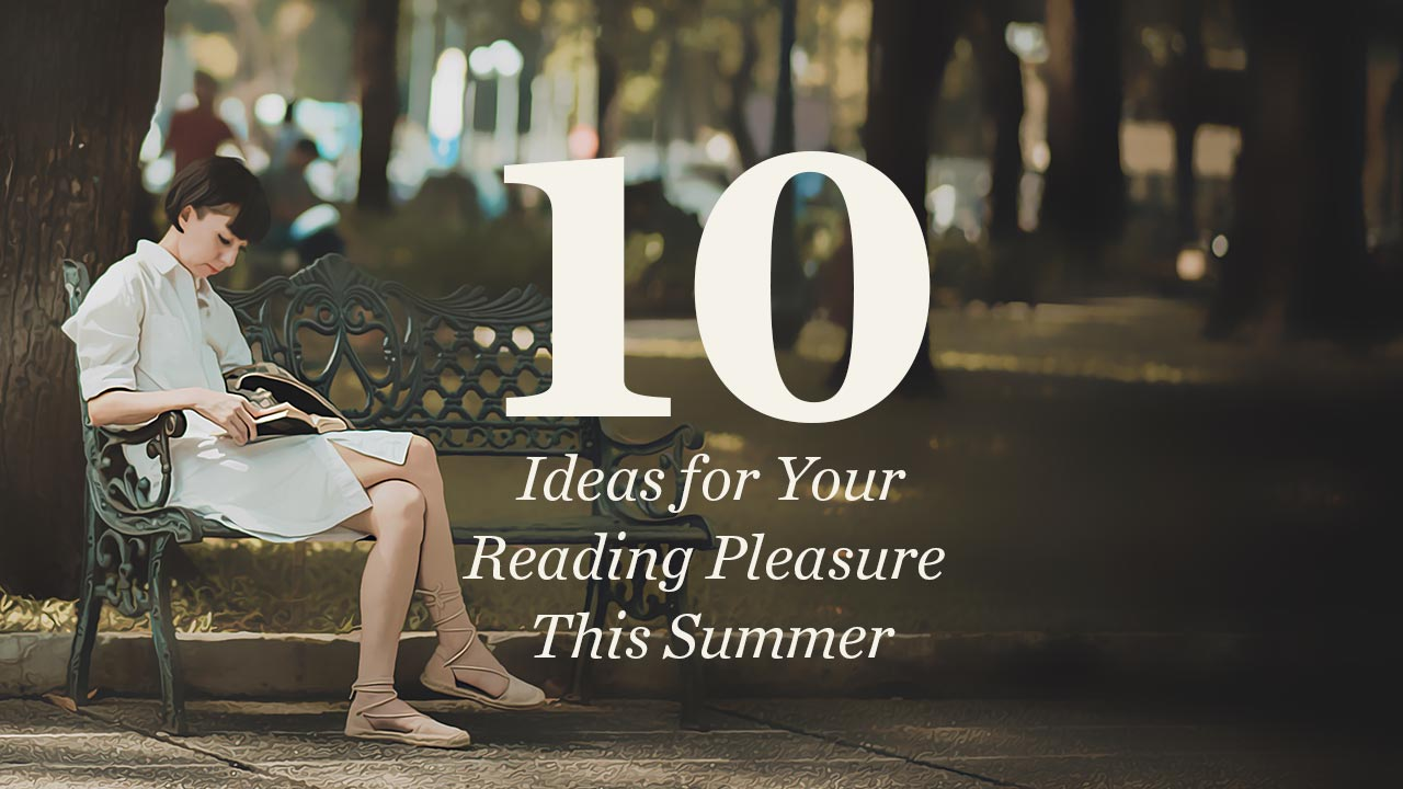 10 Ideas For Your Reading Pleasure