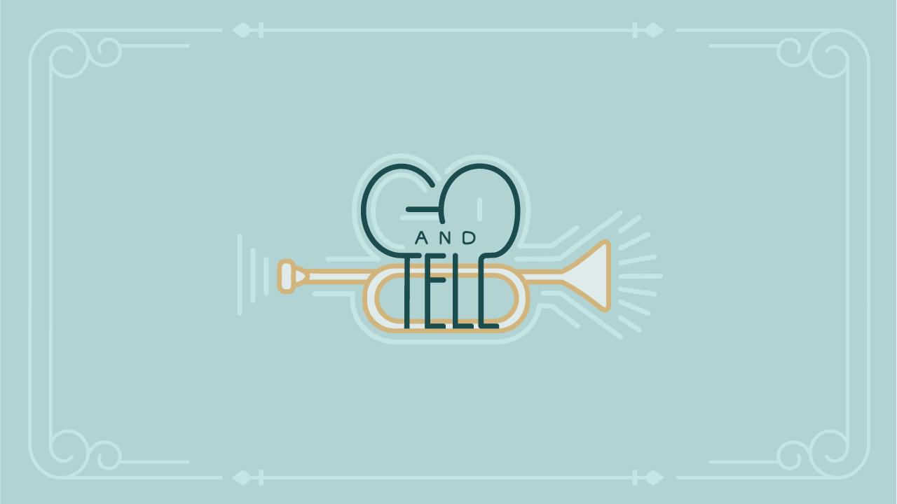 Go and Tell Sermon Series