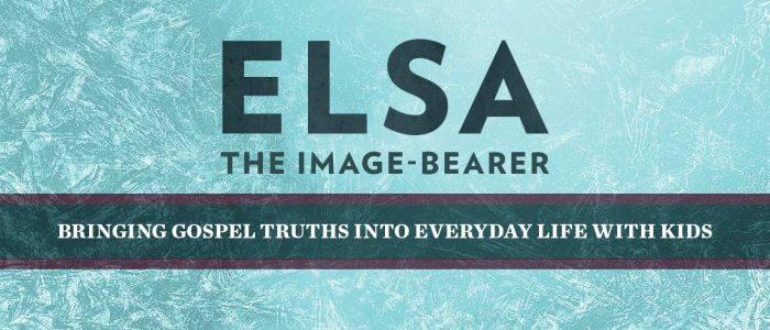 Elsa: The Image Bearer