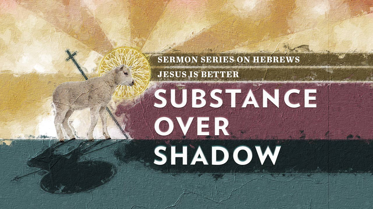 Substance over Shadow