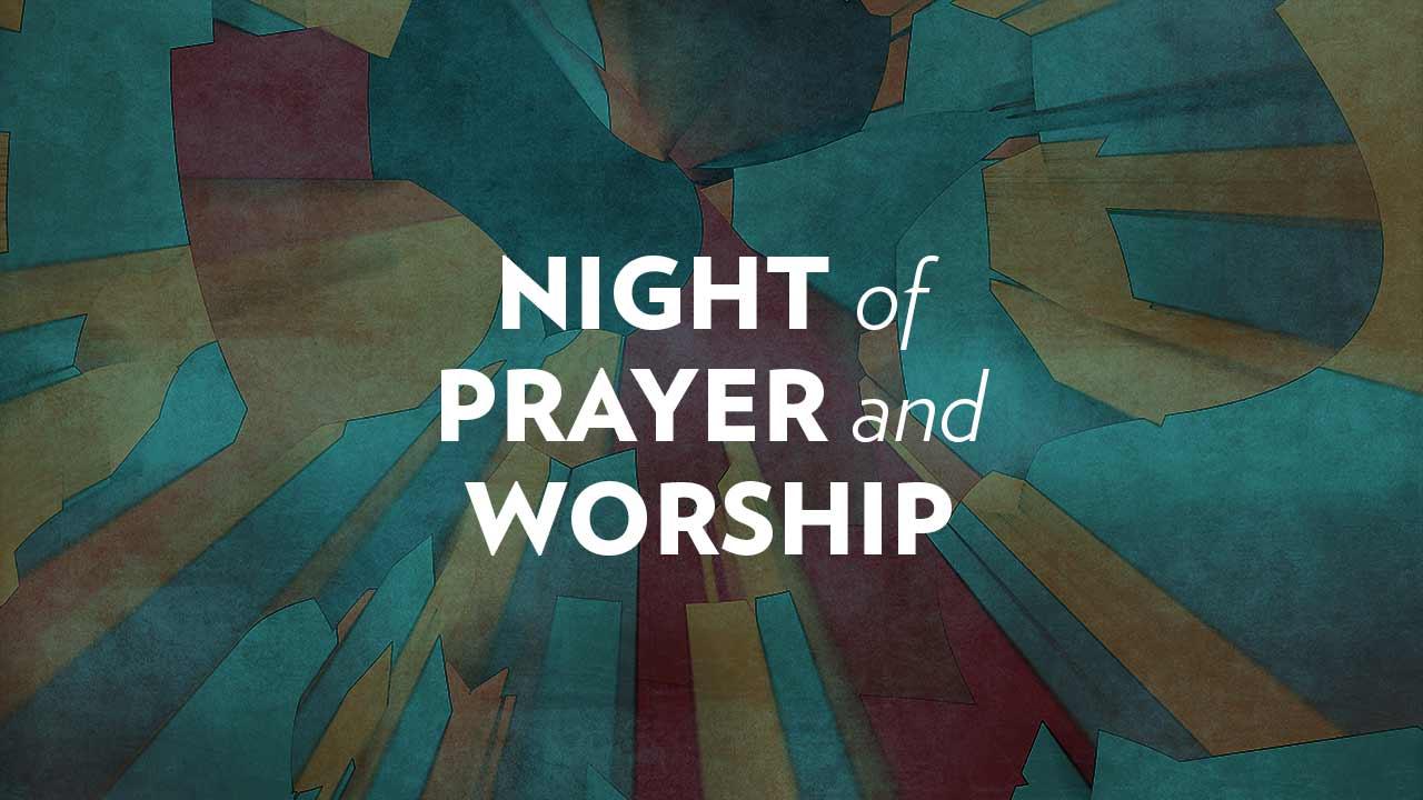 Night of Prayer and Worship